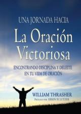 Una jornada hacia la oraci'on victoriosa