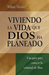 Viviendo la Vida que Dios ha planeado